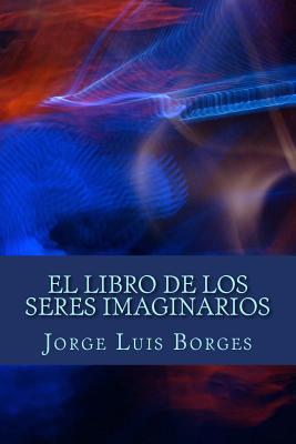 El libro de los seres imaginarios - Borges, Jorge Luis