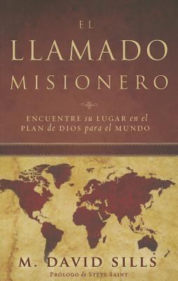 El Llamado Misionero - Stills, M David, and Saint, Steve (Prologue by)