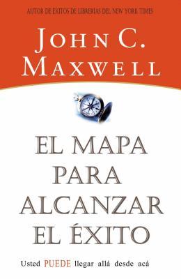 El Mapa Para Alcanzar El Exito - Maxwell, John C