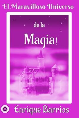 El Maravilloso Universo de la íMagia!: Viaje Inicißtico por un Templo Secreto - Barrios, Enrique