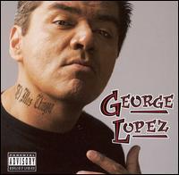 El Mas Chingon - George Lopez