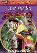 El Miedo no Anda en Burro