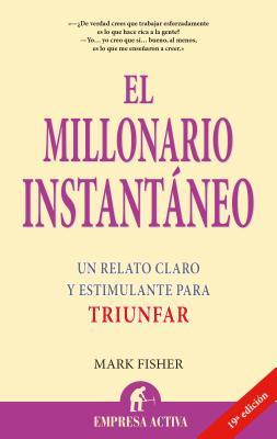 El Millonario Instantaneo - Fisher, Mark