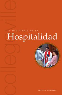 El Ministerio de La Hospitalidad: Segunda Edicion - Comiskey, James A
