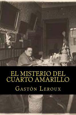 El Misterio del Cuarto Amarillo - LeRoux, Gaston