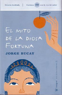 El Mito de La Diosa Fortuna - Bucay, Jorge