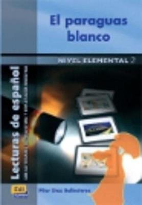 El Paraguas Blanco - Ballesteros, Pilar Diaz, and Ocasar Ariza, Jose Luis (Consultant editor), and Murcia Soriano, Abel (Consultant editor)