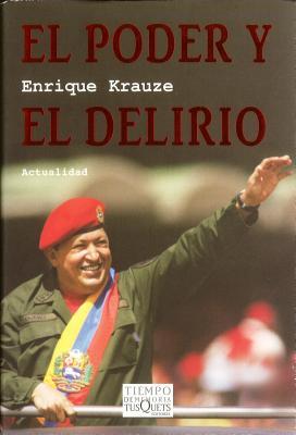 El Poder y el Delirio - Krauze, Enrique