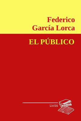 El Publico - Lorca, Federico Garcia