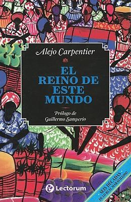 El Reino de Este Mundo - Carpentier, Alejo