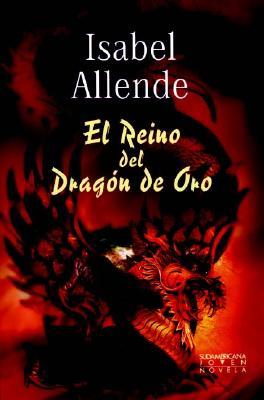El Reino del Dragon de Oro - Allende, Isabel