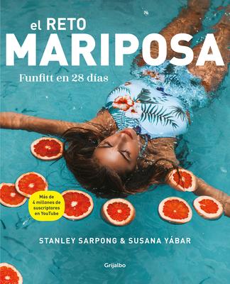 El Reto Mariposa. Funfitt En 28 D?as / The Butterfly Challenge. Funfitt in 28 Days - Sarpong, Stanley, and Yabar, Susana
