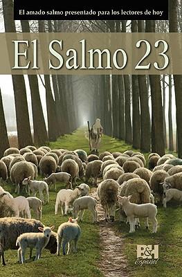El Salmo 23: El Amado Salmo Presentado Para los Lectores de Hoy - Ashby, William Brent, and Galan, Benjamin, and Robaina, Marcela (Translated by)