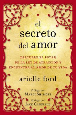 El Secreto del Amor: Descubre El Poder de La Ley de Atraccion y Encuentra Al Amor de Tu Vida - Ford, Arielle