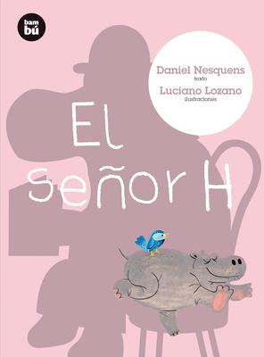 El Senor H - Nesquens, Daniel, and Lozano, Luciano (Illustrator)