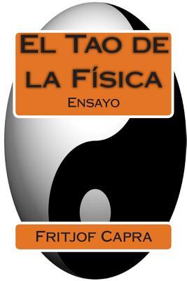 El Tao de La Fisica - Capra, Fritjof, Professor, Ph.D.