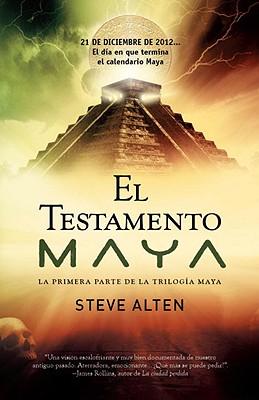 El Testamento Maya - Alten, Steve