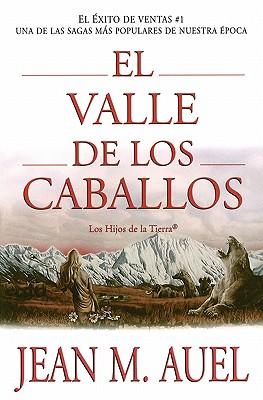 El Valle de Los Caballos - Auel, Jean M