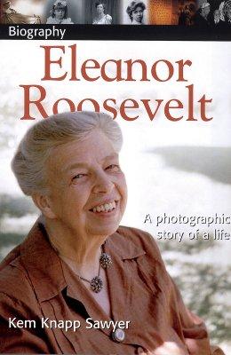 Eleanor Roosevelt - Sawyer, Kem Knapp