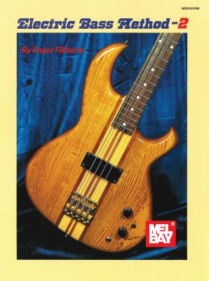 Electric Bass Method Volume 2 - Filiberto, Roger