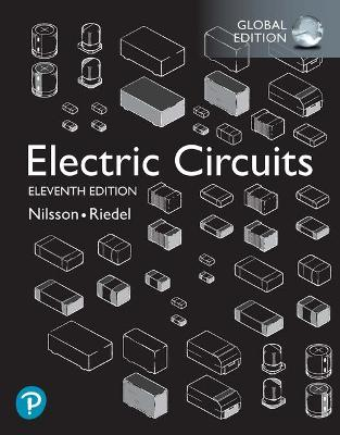 Electric Circuits, Global Edition - Nilsson, James, and Riedel, Susan
