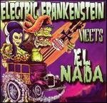 Electric Frankenstein Meets El Nada