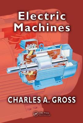 Electric Machines - Gross, Charles A