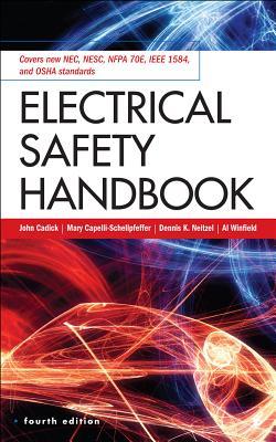 Electrical Safety Handbook - Cadick, John, and Capelli-Schellpfeffer, Mary, and Neitzel, Dennis