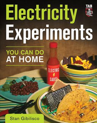 Electricity Experiments You Can Do at Home - Gibilisco, Stan