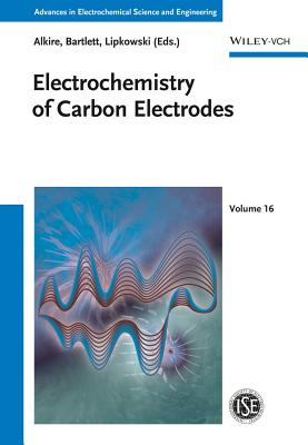 Electrochemistry of Carbon Electrodes - Alkire, Richard C. (Editor), and Bartlett, Philip N. (Editor), and Lipkowski, Jacek (Editor)