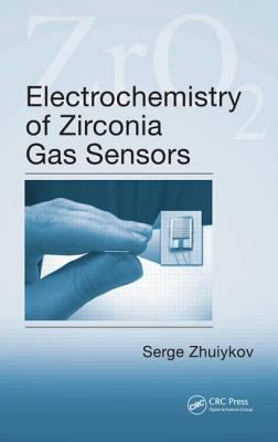 Electrochemistry of Zirconia Gas Sensors - Zhuiykov, Serge
