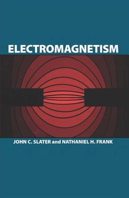 Electromagnetism - Slater, John C, and Frank, Nathaniel H
