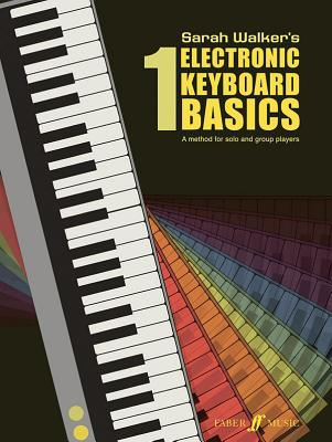 Electronic Keyboard Basics: Bk. 1 - Walker, Sarah