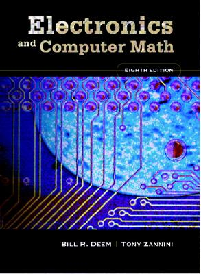 Electronics and Computer Math - Deem, Bill R, and Zannini, Tony