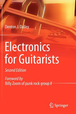 Electronics for Guitarists - Dailey, Denton J.