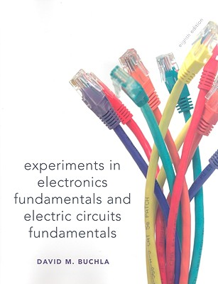 Electronics Fundamentals and Electronic Circuits Fundamentals, Electronics Fundamentals: Lab Manual: Circuits, Devices and Applications - Buchla, David M.
