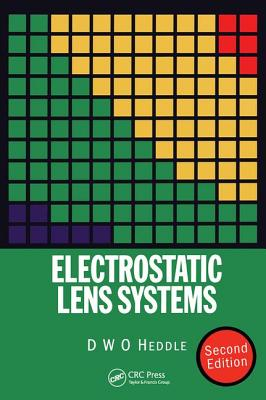Electrostatic Lens Systems, 2nd Edition - Heddle, D W O