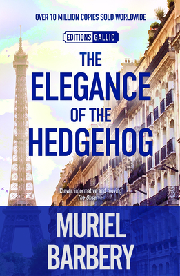 Elegance of the Hedgehog - Barbery, Muriel, and Anderson, Alison (Translated by)