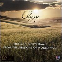 Elegy: Music of a New Dawn from the Shadows of World War I - Bryn Terfel (baritone); Catherine Davis (piano); Dimity Hall (violin); Eugene Asti (piano); Gondwana Voices;...