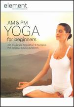 Element: Am and PM Yoga for Beginners - Andrea Ambandos