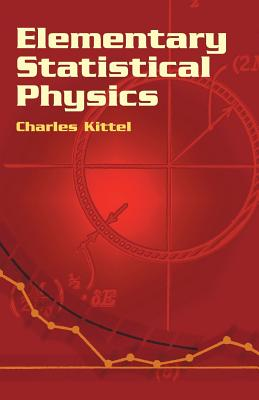 Elementary Statistical Physics - Kittel, Charles