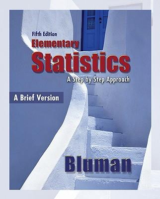 Elementary Statistics: A Brief Version: A Step by Step Approach - Bluman, Allan G