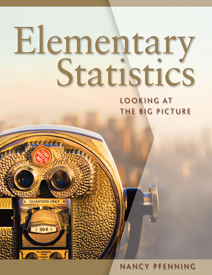 Elementary Statistics: Looking at the Big Picture book by Nancy