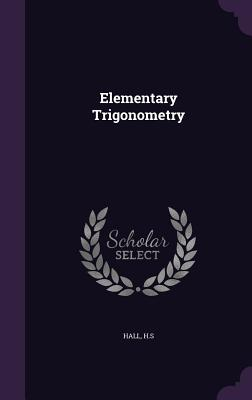 Elementary Trigonometry - H S, Hall