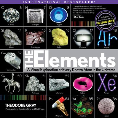 Elements: A Visual Exploration of Every Known Atom in the Universe - Gray, Theodore