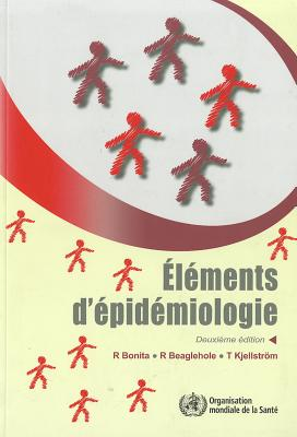 Elements D'Epidemiologie - Bonita, R, and Beaglehole, R, and Kjellstrom, T