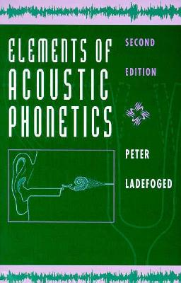 Elements of Acoustic Phonetics - Ladefoged, Peter