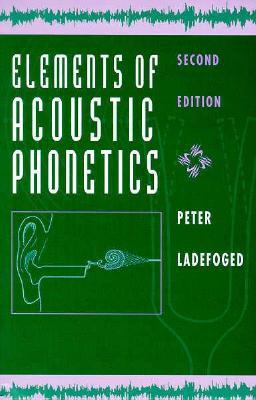 Elements of Acoustic Phonetics - Ladefoged, Peter