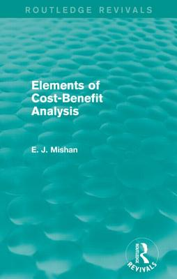 Elements of Cost-Benefit Analysis - Mishan, E. J.