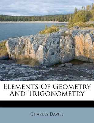 Elements of geometry and trigonometry - Davies, Charles